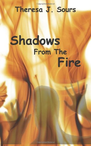 Shadows from the Fire