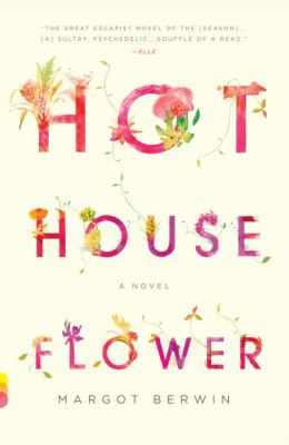 Hothouse Flower : and the Nine Plants of Desire