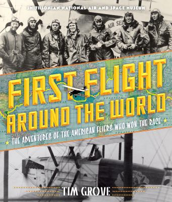 First flight around the world : the adventures of the American fliers who won the race