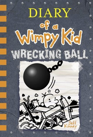 Wrecking Ball : Diary of a Wimpy Kid